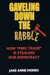 "Gaveling Down the Rabble: How ""Free Trade"" is Stealing Our Democracy"